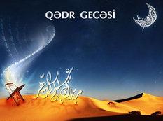 Bu gecə Ramazan ayının ilk Qədr gecəsidir